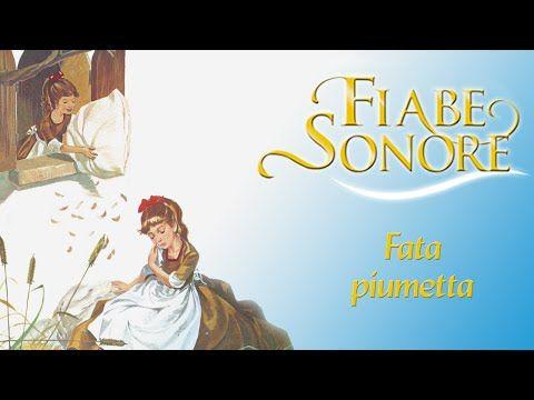 Fata Piumetta Fiabe Sonore Youtube Fiabe Videos