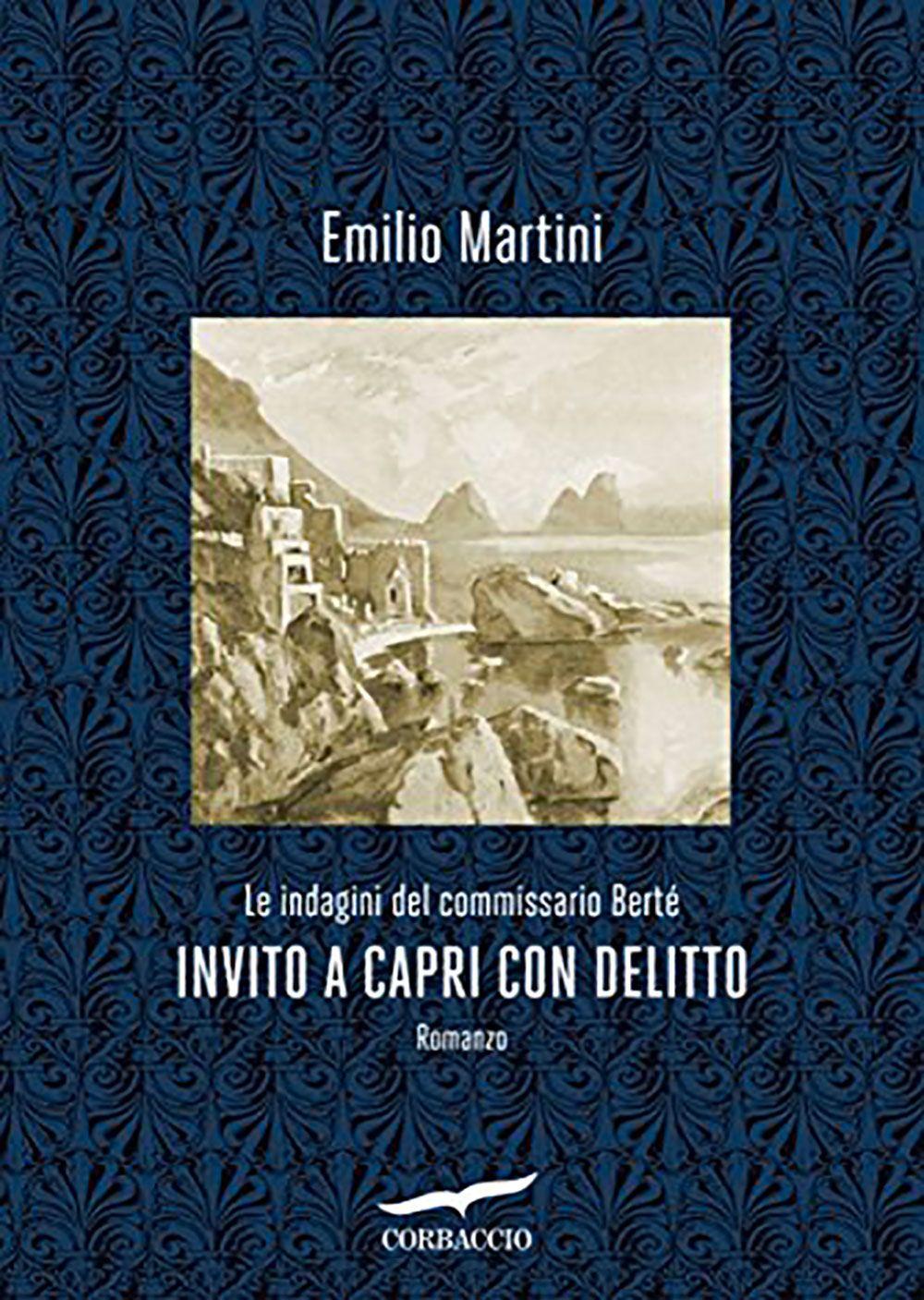"""15/06/2017 • Esce """"Invito a Capri con delitto"""" di Emilio Martini edito da Corbaccio"""