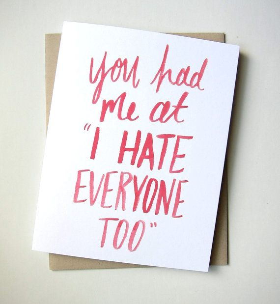 Valentine S Day You Had Me At I Hate Everyone Too