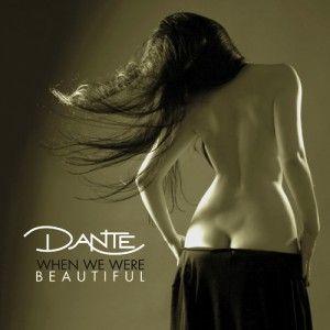 Dante - When We Were Beautiful 4.5/5 Sterne