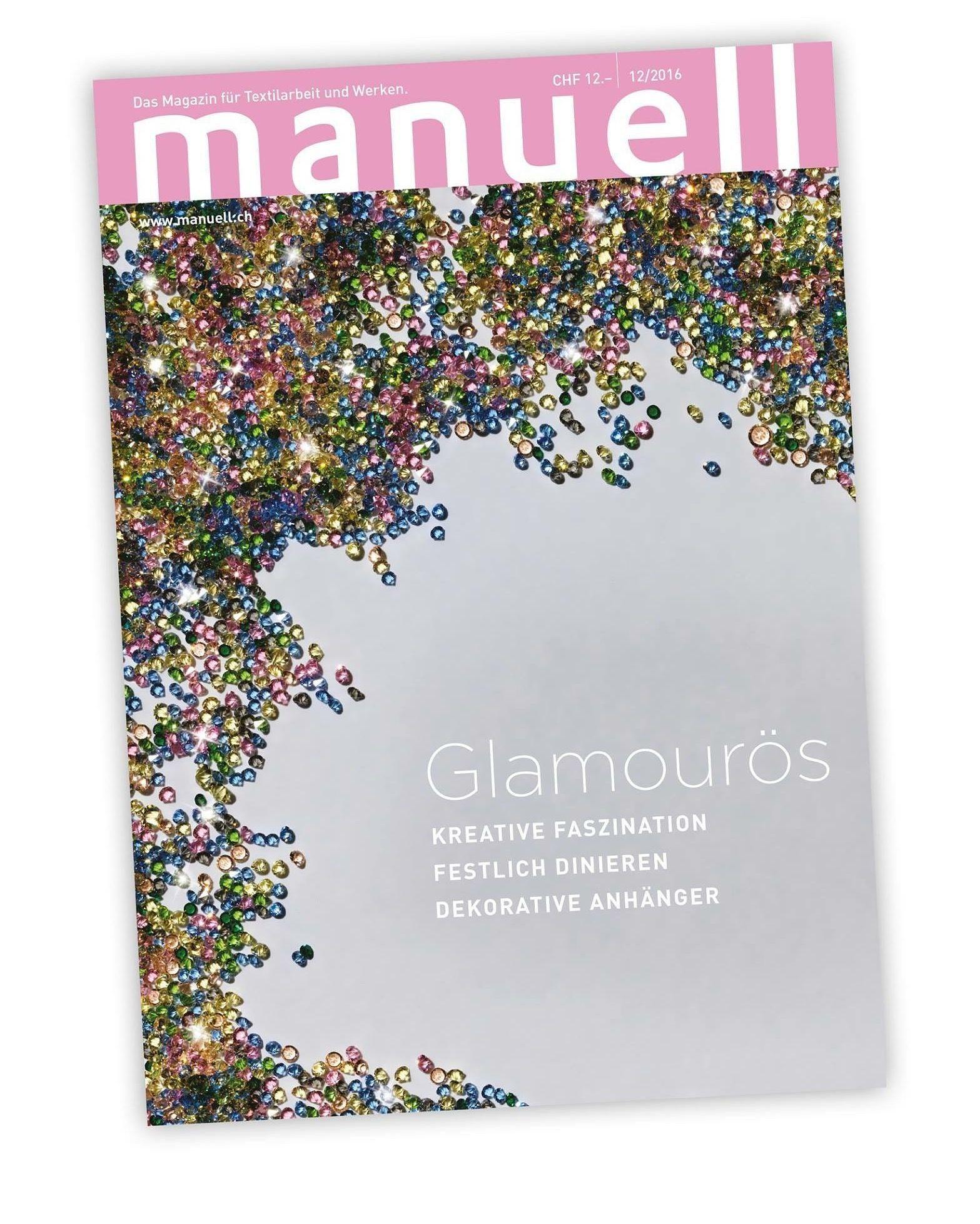 """Neue manuell-Ausgabe zum Thema """"Glamourös"""" kann man jetzt unter diesem Link bestellen: http://www.manuell.ch/shop/einzelhefte/2016/ #ansalia #manuell #bestellen #heft #schweiz #kreativ"""