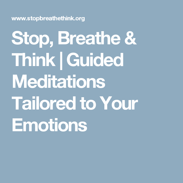 Stop, Breathe & Think | Guided Meditations Tailored to ...