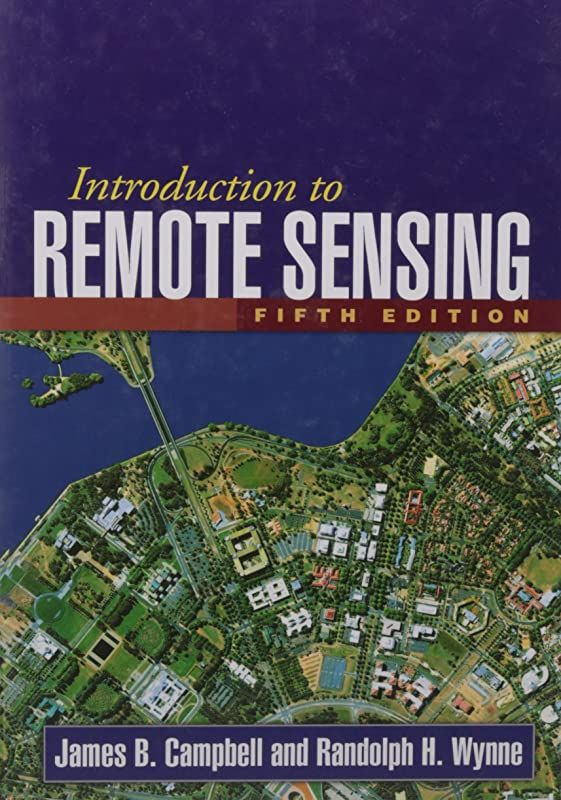 Free Read Introduction To Remote Sensing Fifth Edition Author James B Campbell And Randolph H Wynne Bookstorebingo Books Kindle En 2020 Coline Vigan Science