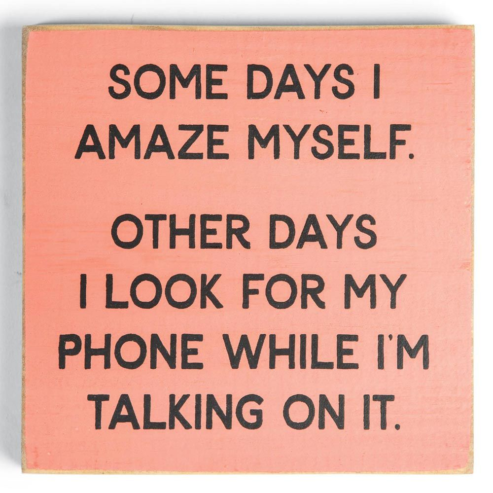 Some Days I Amaze Myself Sign Me Quotes Funny Good Day Quotes Great Day Quotes