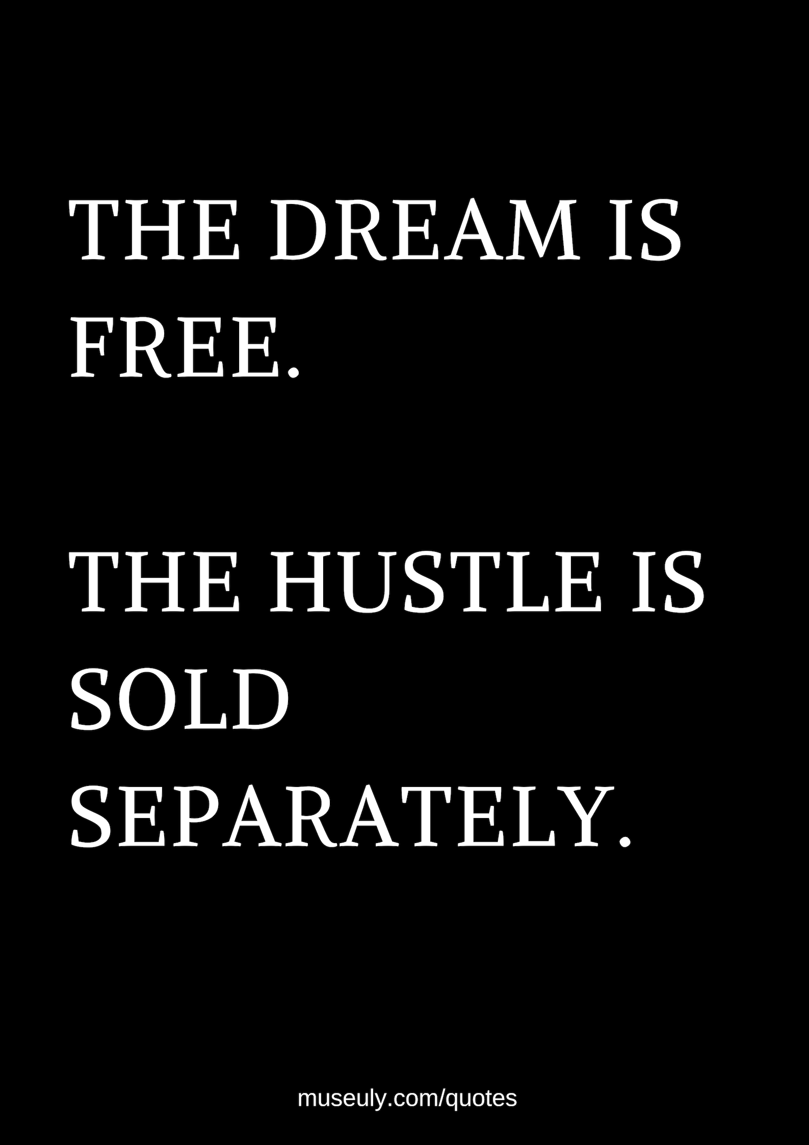 Hustle Quotes - museuly  Hustle quotes, Hard work quotes