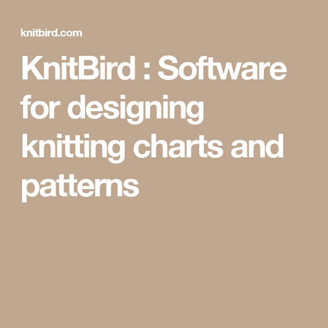 KnitBird : Software for designing knitting charts and ...