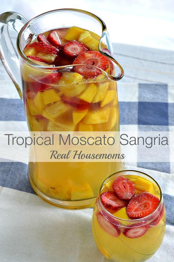 Tropical Moscato Sangria Real Housemoms Moscato Sangria Recipes Pinterest Moscato
