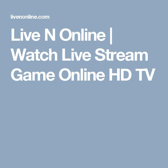 Live N Online | Watch Live Stream Game Online HD TV