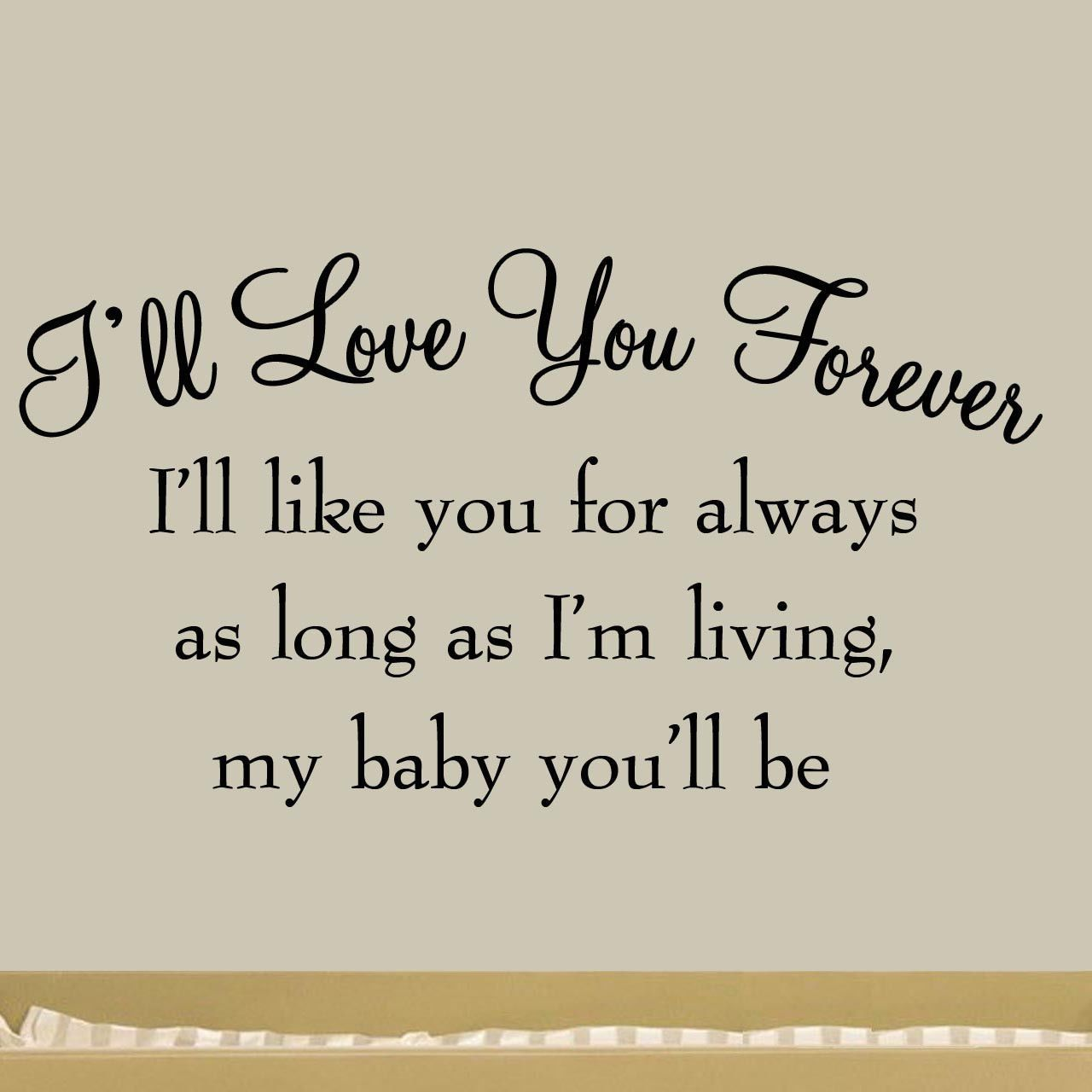I Ll Love You Forever Quote I'll Love You Forever I'll Like You For Always As Long As I'm