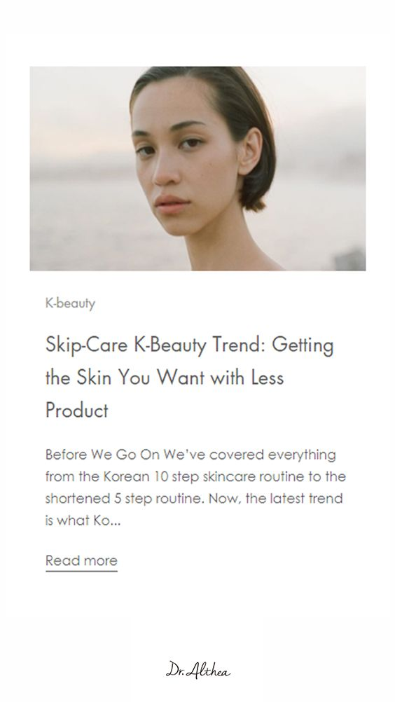 We've covered everything from the Korean 10 step skincare routine to the shortened 5 step routine. Now, the latest trend is what Koreans call 'Skip-Care'. What is Skip-Care? Skip-care is quite frankly the opposite of what the Korean 10 Step Skin Care Routine is. Read more on the Blog.