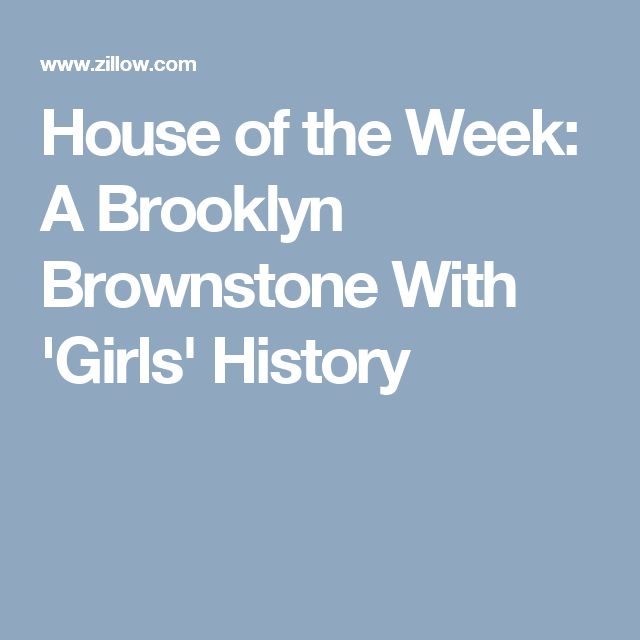 House of the Week: A Brooklyn Brownstone With 'Girls' History