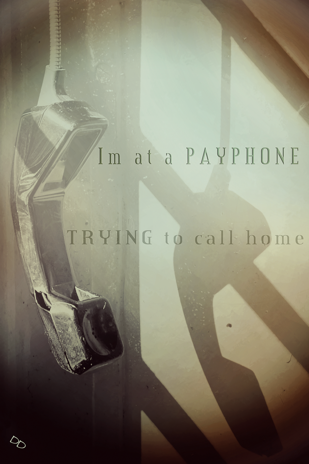 i'm at a payphone trying to call home