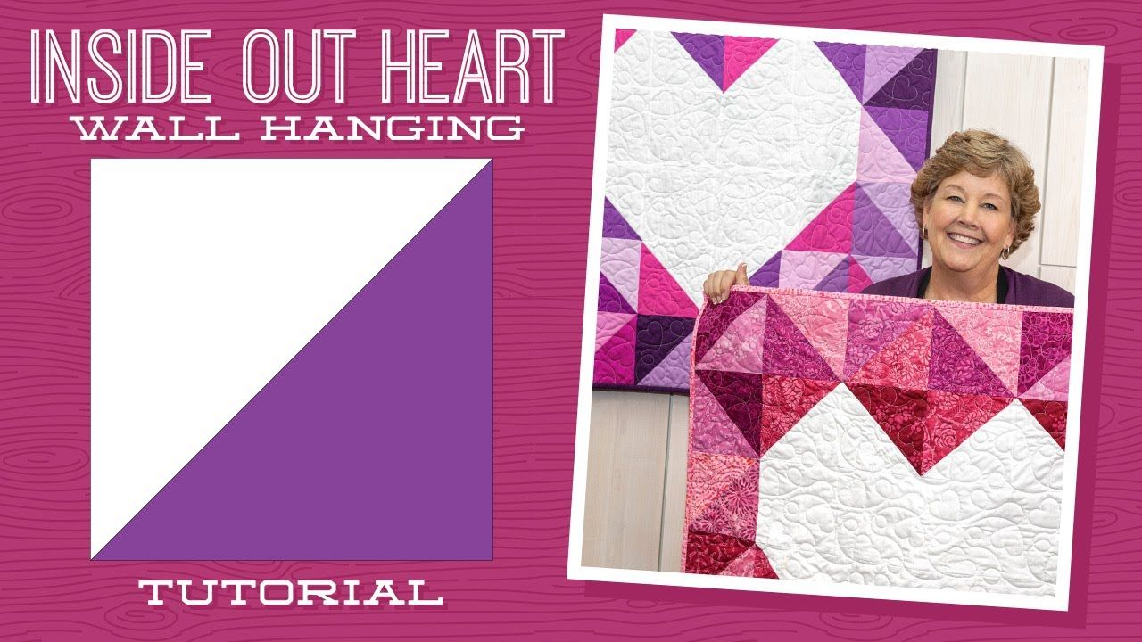 Make An Inside Out Heart Wall Hanging Quilt With Jenny Doan Of Missouri Star Video Tutorial Missouri Star Quilt Company Quilted Wall Hangings Hanging Quilts