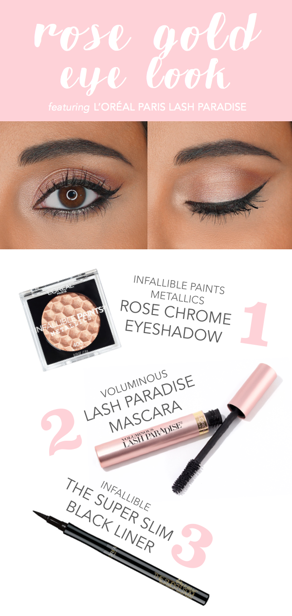 5dc4a0f39b2 How to get a rose gold eye makeup look featuring new L'Oreal Lash Paradise  mascara. 1) apply Infallible Paints Metallic eye shadow in Rose Chrome all  over ...