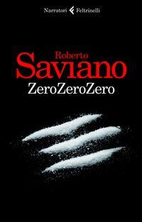 Zero zero zero, Roberto Saviano. Feltrinelli (Protezione DRM Adobe)