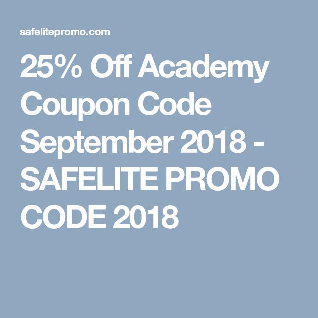 25 Off Academy Coupon Code September 2018 Safelite Promo Code 2018 Coding Promo Codes Coupons