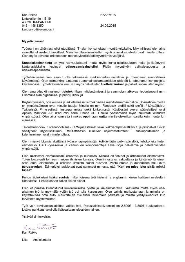 Kari Raivio HAKEMUS Lintukalliontie 1 B 19 40820 HAAPANIEMI 045 – 156 1350 24.09.2015 kari.raivio@kolumbus.fi Myyntivoimaa...