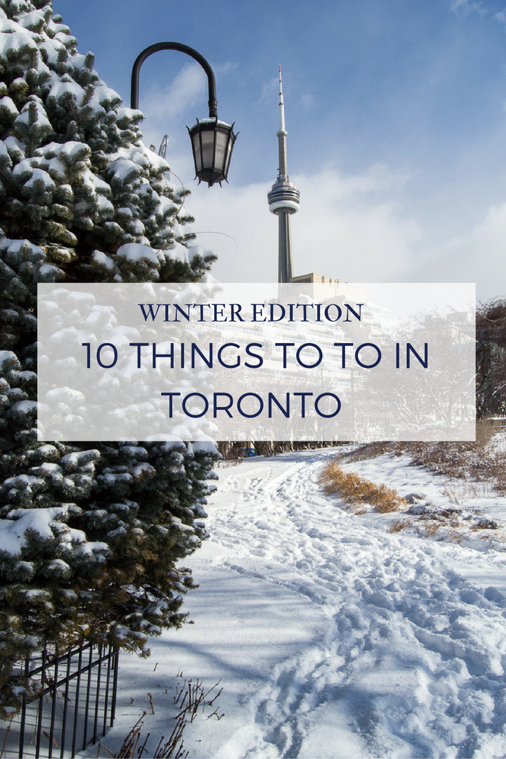 10 Things to do in Toronto - Winter Edition - Journal of a City Girl |  Toronto travel, Toronto winter, Canada travel