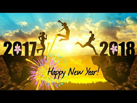 new year greetingswishes 2018 new year greetingswishes in advance new year status videos 2018 youtube