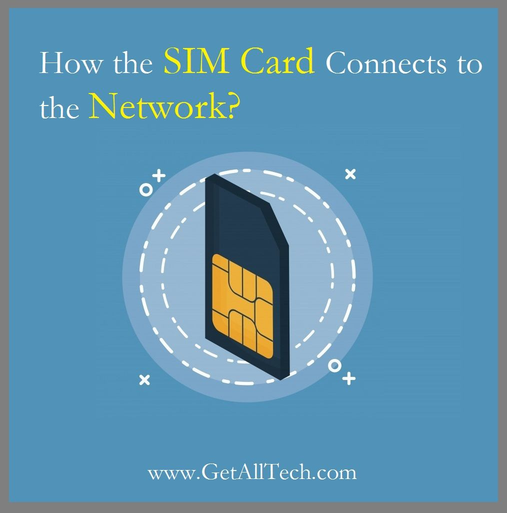 How the SIMCard Connects to the Network? Imagine your