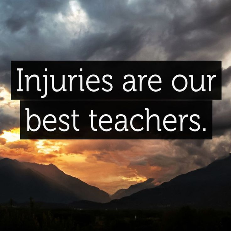 Captivating No Doubt U2013 Injuries Are Our Best Teachers #Injury #Injuries #Inspiring  #Teachers Great Ideas