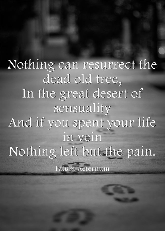 #pain #quote #song #dark #deep #inspiration #sadness #life