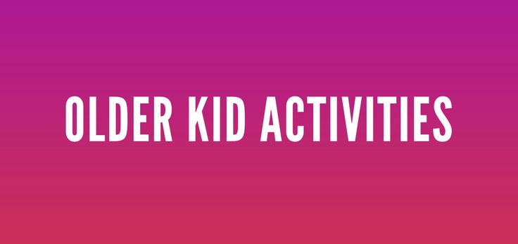 older kid activities activities for kids fun activities for older kids