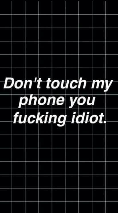 Pinterest Milkybambi Dont Touch My Phone Wallpapers Funny Phone Wallpaper Black Phone Wallpaper