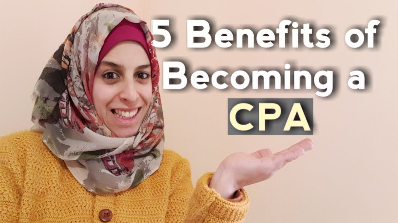 Why CPA is a must-5 Benefits Of Becoming A CPA You Need To ...