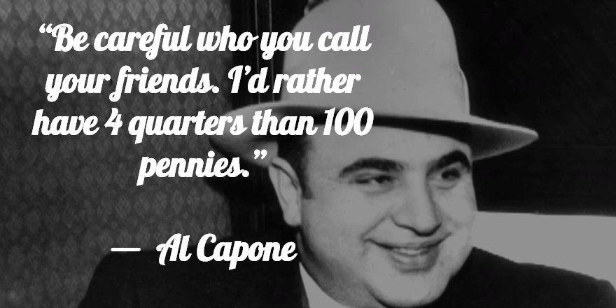 Al Capone   Gangsta quotes, Godfather quotes, Goodfellas quotes