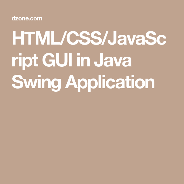 HTML/CSS/JavaScript GUI in Java Swing Application | Software