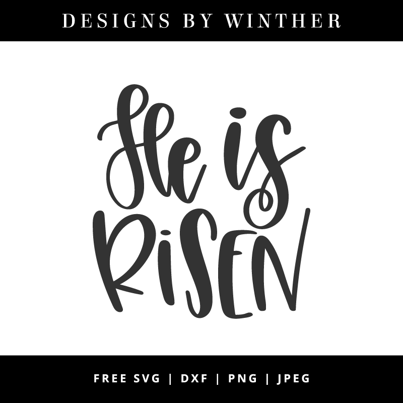 Free He Is Risen Svg File For Silhouette And Cricut He Is Risen Easter Svg Files Svg