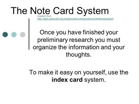 The Note Card System Once You Have Finished Your Preliminary Research You Must Organize The Information And You Paper Writing Service Research Paper Note Cards