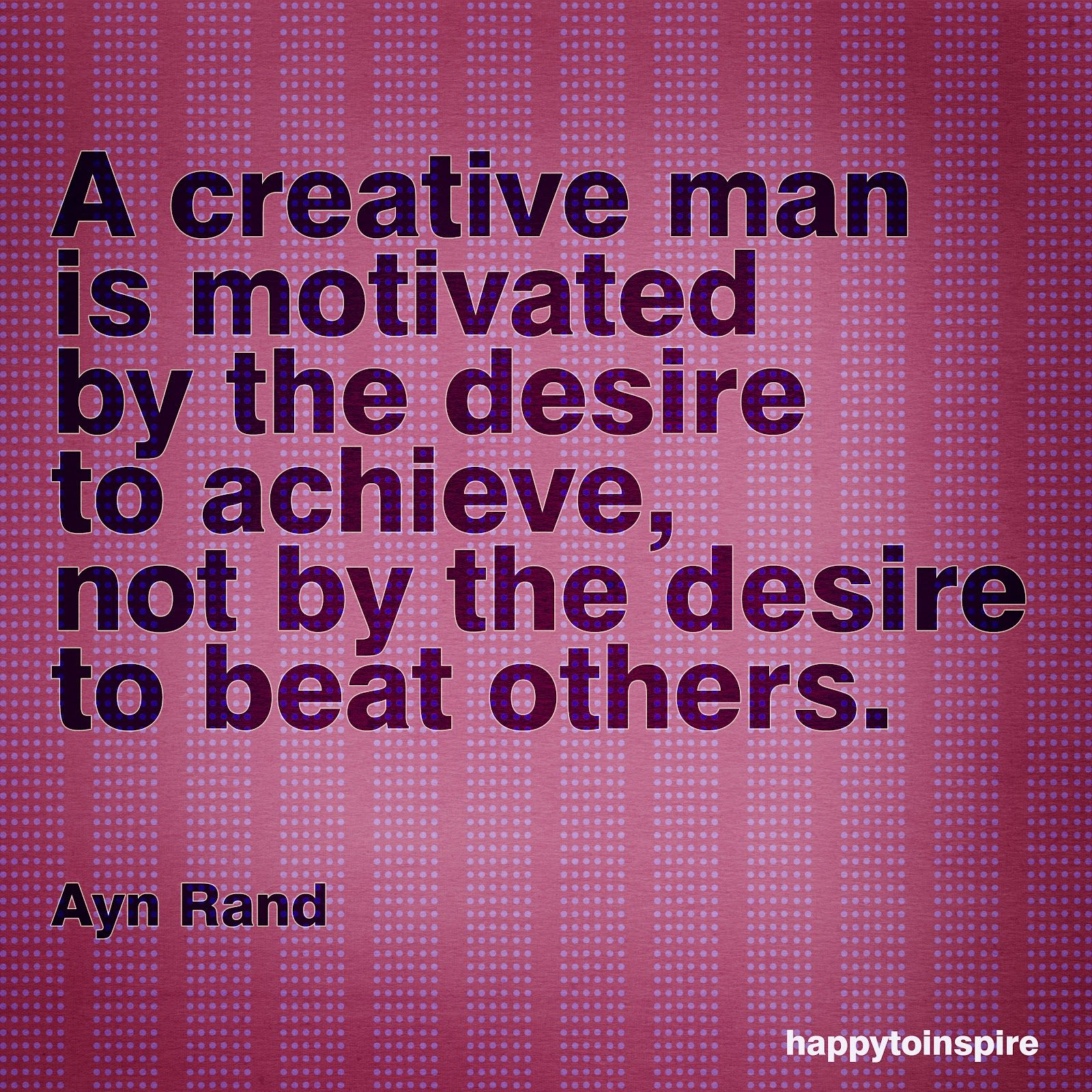 Ayn Rand Creativity Quotes Creative People Quotes Inspirational Quotes