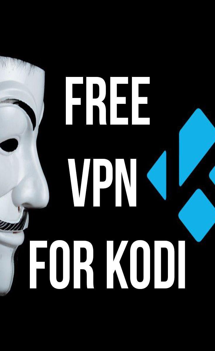 10 best free vpn for kodi best vpn for kodi in 2021