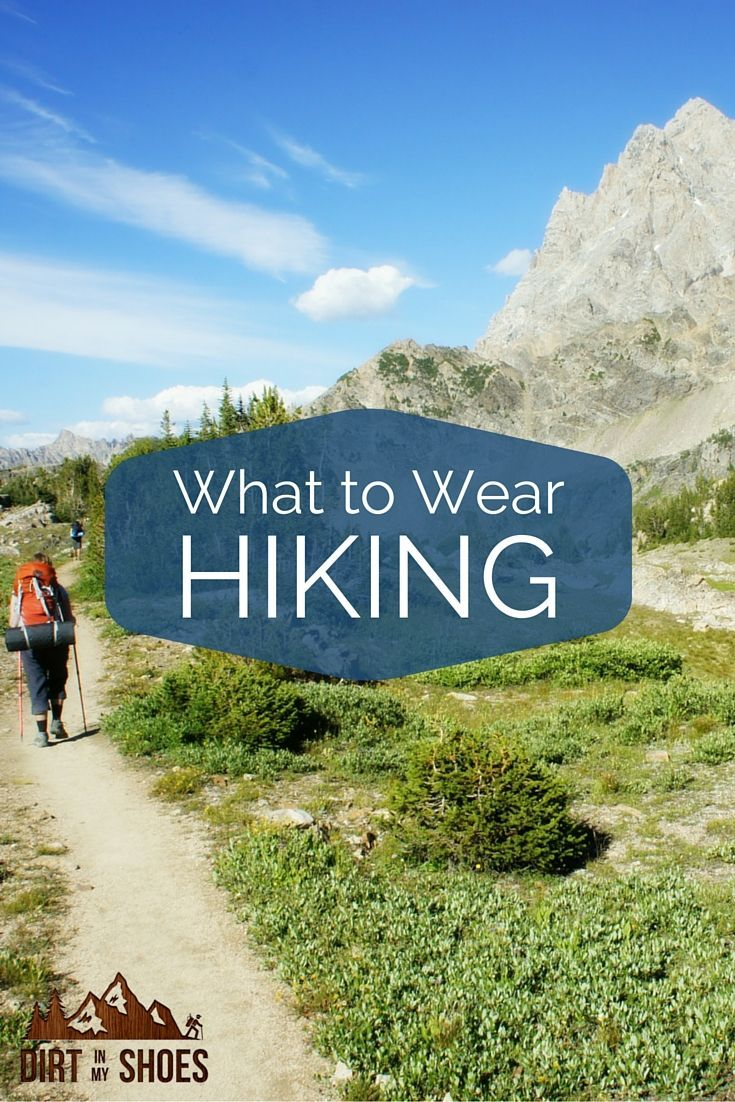What to wear hiking hiking camping and backpacks