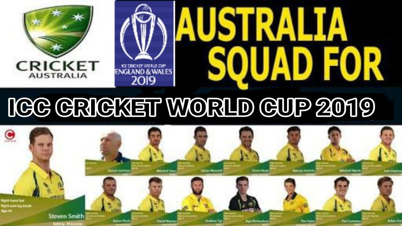 World Cup 2019 Australia Team Squad Top 11 Players Selected Team Austra World Cup Wales England Cricket World Cup