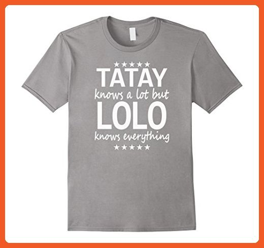 Mens Tatay Knows a Lot but Lolo Knows Everything Funny T