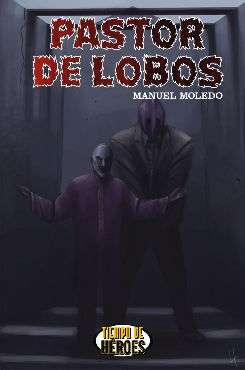 Tiempo de Héroes: Acto 2. Capítulo 4. MdH.- Pastor de Lobos    Enlace al capítulo: http://www.tiempo-de-heroes.com/2012/10/acto-2-capitulo-4-mdh-pastor-de-lobos.html#