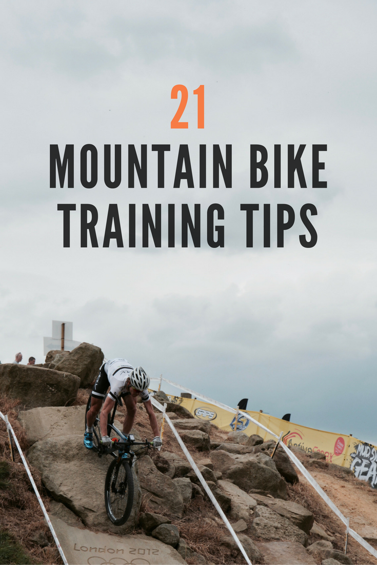 21 Mtb Training Tips Http Www Tombell Co Blog Mtb Training Tips