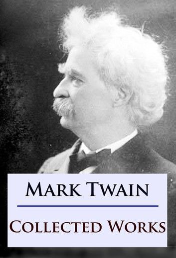Mark Twain - Collected Works #marktwain Mark Twain - Collected Works #marktwain Mark Twain - Collected Works #marktwain Mark Twain - Collected Works #marktwain