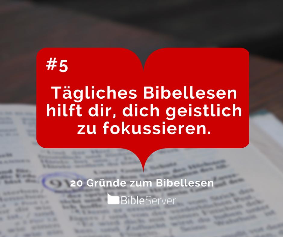 Tägliches Bibellsen hilft dir, dich geistlich zu fokussieren. | #5 - 20 Gründe zum Bibellesen