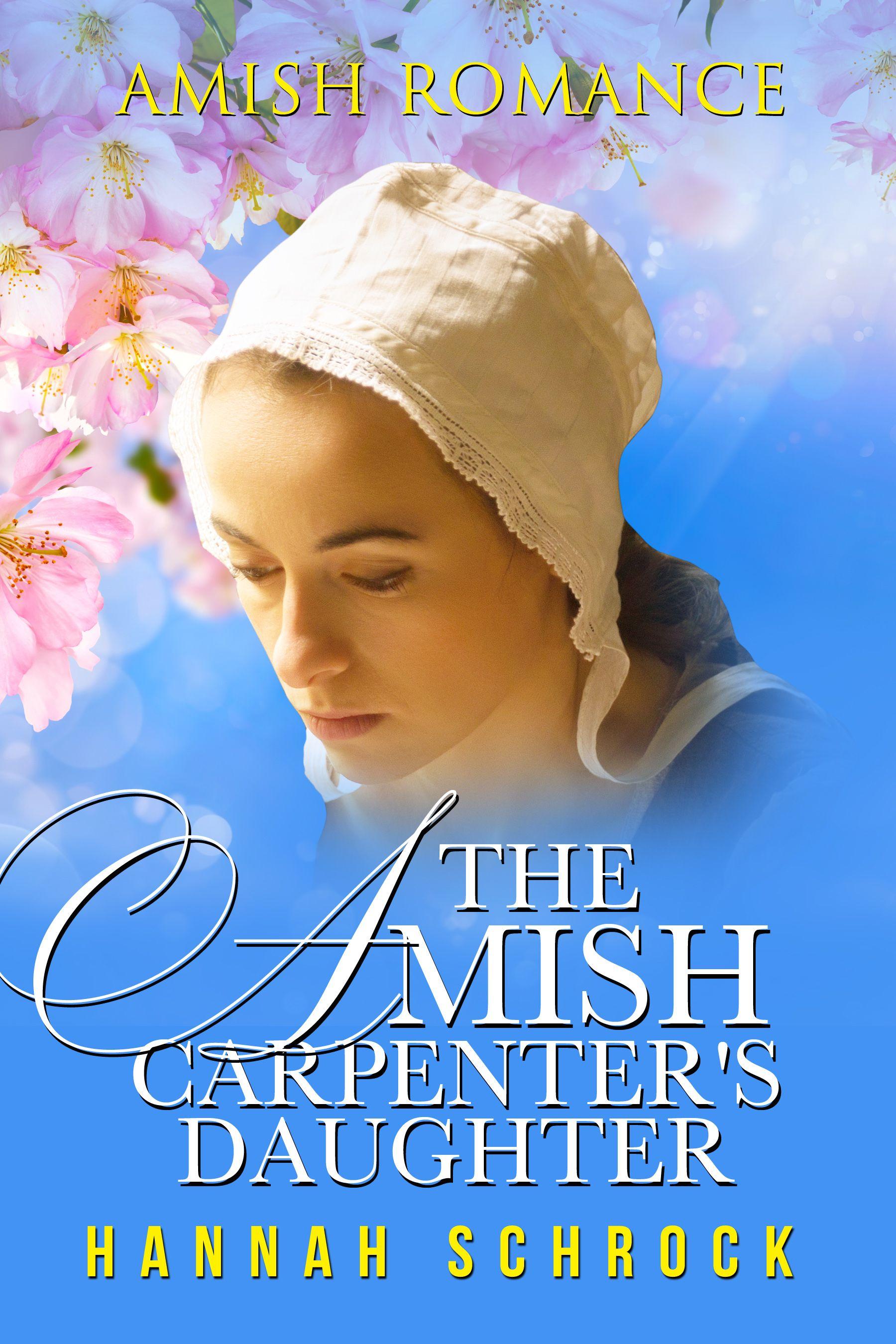 The Amish Carpenter S Daughter Amish Romance In 2020 Amish Romance Amish Books Clean Romance Books