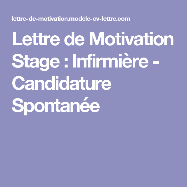 Lettre de Motivation Stage : Infirmière   Candidature Spontanée