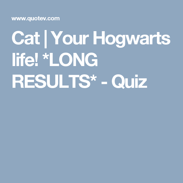 Your Hogwarts Life Long Results Harry Potter Quiz Harry Potter Life Quiz Harry Potter Obsession