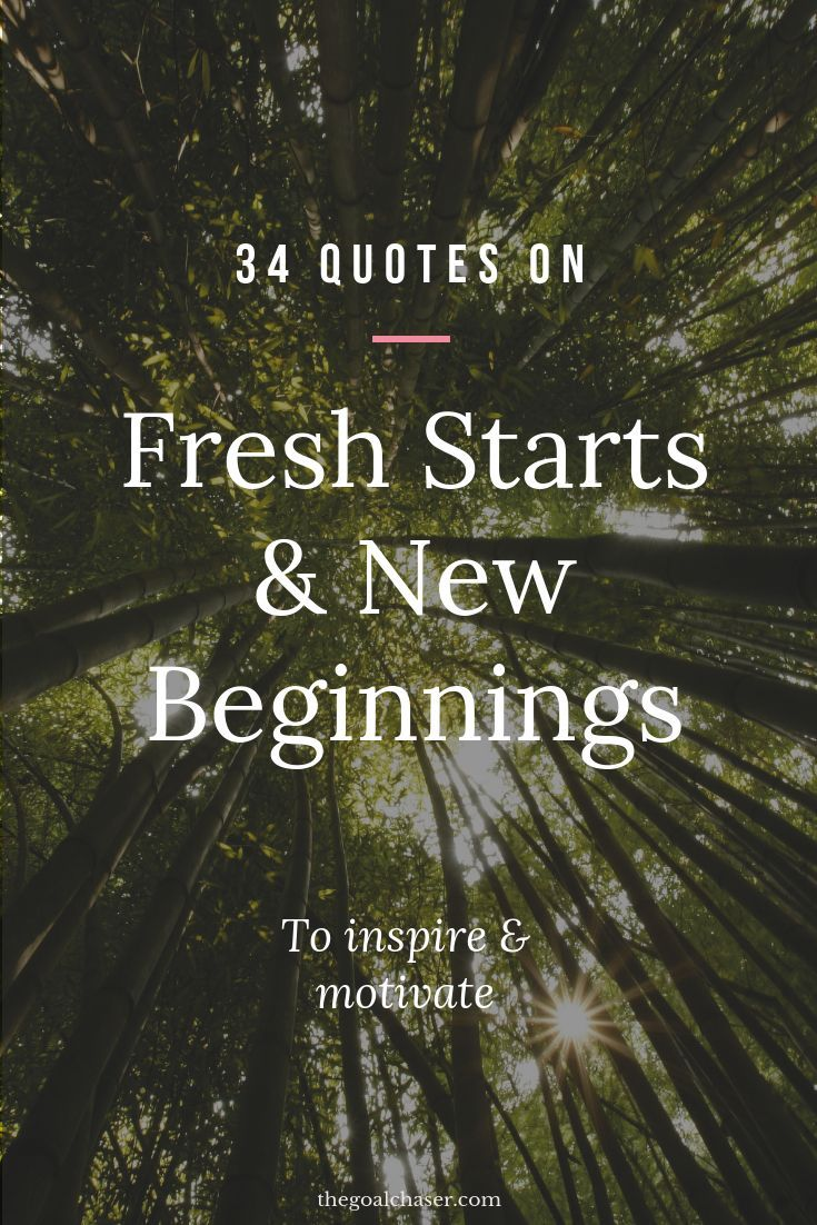 Fresh Start Quotes A New Beginning Motivation For Making A Big Change 34 Fresh Start Quotes To Inspi Start Quotes Fresh Start Quotes New Beginning Quotes