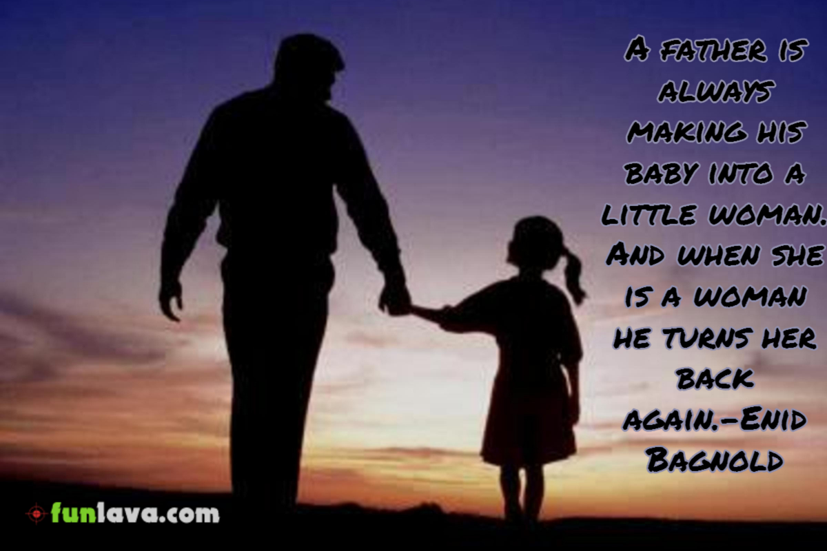 Baby Into A Little Woman   Best Father Daughter Love Quotes