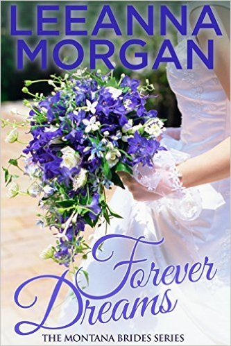 Forever Dreams (Montana Brides, Book 1) - Kindle edition by Leeanna Morgan. Contemporary Romance Kindle eBooks @ Amazon.com.