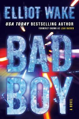 bad boy a novel books i want to  bad boy a memoir chapter summaries bad boy by elliot wake