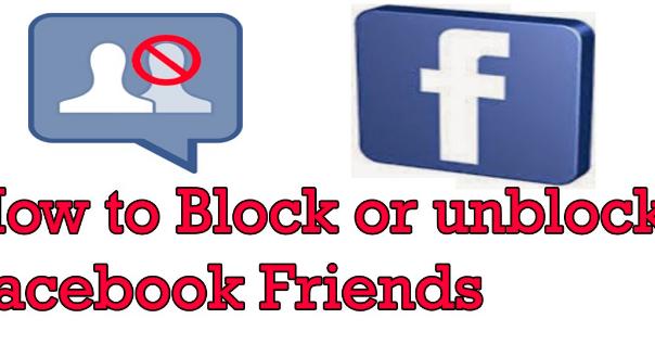 How Do I Unblock A Facebook Friend 2018